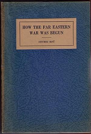 How the Far Eastern War Was Begun: Shuhsi Hsu