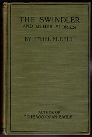 The Swindler and Other Stories: Dell, Ethel M.