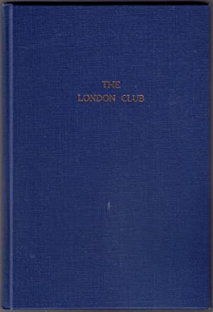 The London Club: An Irreverent History [later published as The London Club: A Century in ...