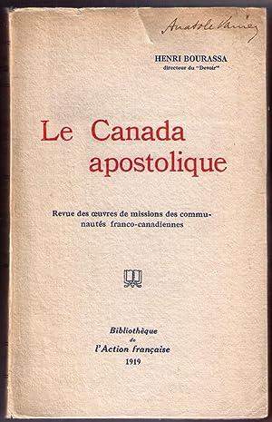 Le Canada apostolique: Revue des oeuvres de missions des communautes franco-canadiennes: Bourassa, ...