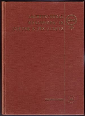 Architectural Metalwork in Copper and its Alloys: McMullen, A. L.