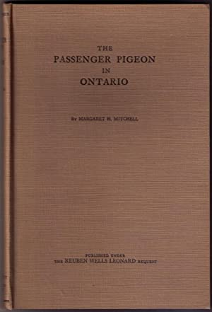 The Passenger Pigeon in Ontario [SIGNED by author]: Mitchell, Margaret H.