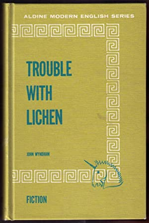 Trouble With Lichen [school edition 1968]: Wyndham, John