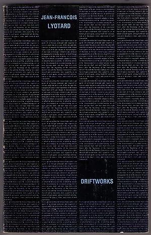 Driftworks: Jean-Francois Lyotard