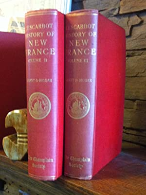 The History of New France. Volumes II & III.: Lescarbot, Marc [ W. L. Grant (tr.) & H. P. ...