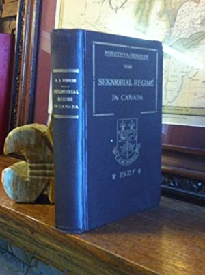 The Seigniorial Regime in Canada: Heneker, Dorothy A.