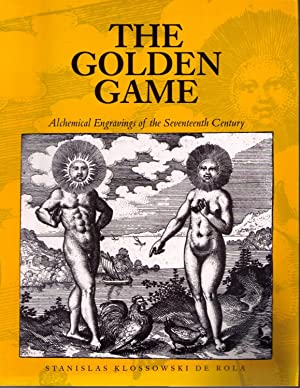 The Golden Game: Alchemical Engravings of the Seventeenth Century: de Rola, Stanislas Klossowski; ...