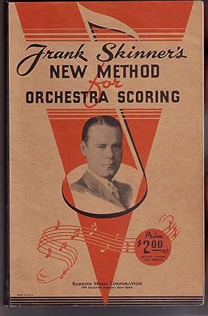 Frank Skinner's New Method for Orchestra Scoring: Frank Skinner