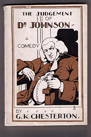 The Judgement of Dr. Johnson: A Comedy in Three Acts: Chesterton, G. K. [C. C. Martindale, intro.]