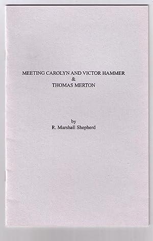Meeting Carolyn and Victor Hammer & Thomas Merton: Shepherd, R. Marshall