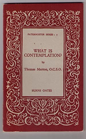 What Is Contemplation?: Merton, Thomas
