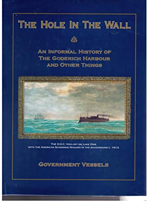The Hole in the Wall: An Informal History of the Goderich Harbour -- Government Boats [Vessels] and...