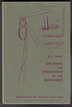 Anatomy and Dissection of the Honeybee: Dade, H.A.
