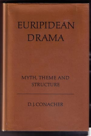 Euripidean Drama: Myth, Theme and Structure: Conacher, D.J.