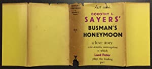 Busman's Honeymoon: A Love Story With Detective Interruptions: Sayers, Dorothy L.