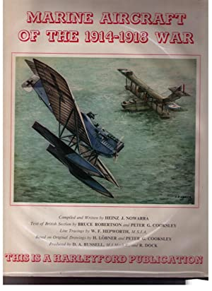 Marine Aircraft of the 1914-1918 War: Nowarra, Heinz J.; Bruce Robertson & Peter G. Cooksley