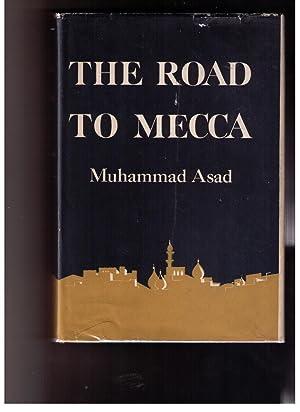The Road to Mecca: Muhammad Asad