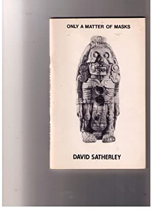 Only a Matter of Masks: Satherley, David