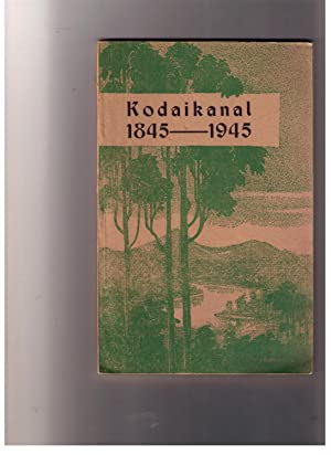 Kodaikanal 1845-1945 -- Third (Revised and Enlarged) Edition.: Wyckoff, Charlotte Chandler