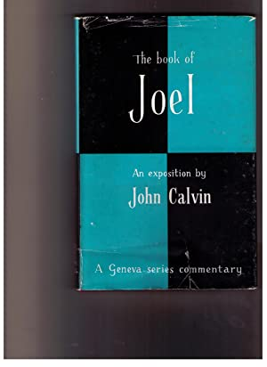 A Commentary on the Prophet Joel [The: Calvin, John; John