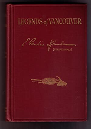 Legends of Vancouver. New Edition, Illustrated.: Johnson, E. Pauline