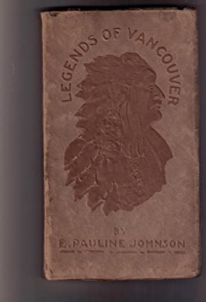 Legends of Vancouver: Johnson, E. Pauline
