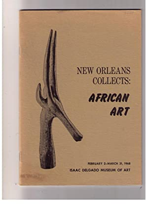 New Orleans Collects : African Art. February