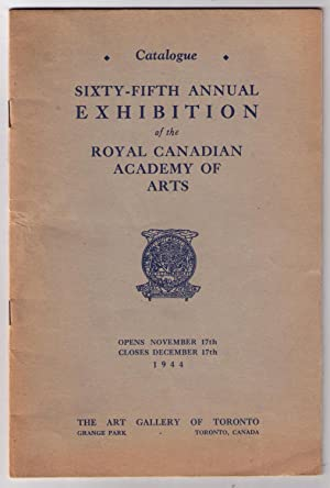 Catalogue: Sixty-Fifth Annual Exhibition of the Royal Canadian Academy of Arts -- Opens November ...