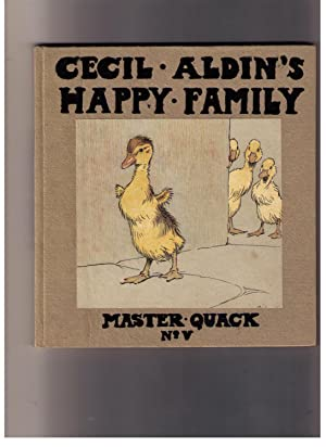 Master Quack: His Adventures -- Cecil Aldin's Happy Family.: Byron, May