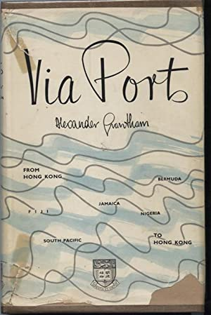 Via Ports, From Hong Kong to Hong Kong [inscribed by the author].: GRANTHAM, ALEXANDER.