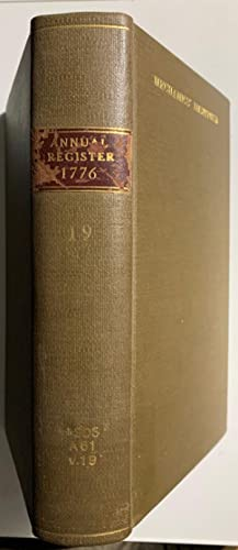 The Annual Register, or a View of the History, Politics, and Literature for the year 1776.: Dodsley.