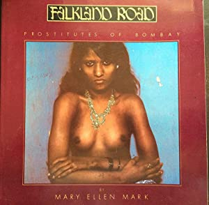 Falkland Road: Prostitutes of Bombay.: MARK, MARY ELLEN.