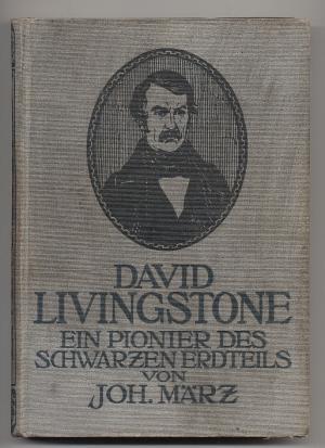 David Livingstone. Ein Pionier des schwarzen Erdteils.: März, Johannes