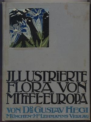 Illustrierte Flora von Mittel-Europa - Mit besonderer: Hegi, Gustav