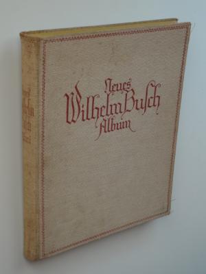 Neues Wilhelm Busch Album. Sammlung lustiger Bildergeschichten: Busch, Wilhelm