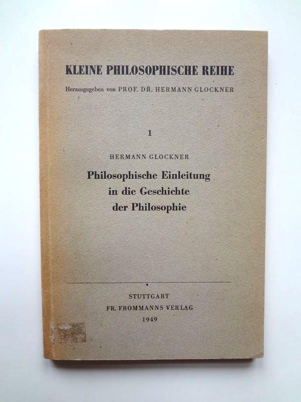 Philosophische Einleitung in die Geschichte der Philosophie: Glockner, Hermann