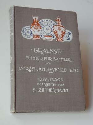 Führer für Sammler von Porzellan und Fayence,Steinzeug,: Graesse, J.G. Th.