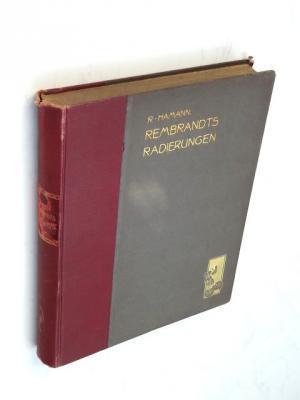 Rembrandts Radierungen. Mit 137 Abbildungen und 2: Hamann, Richard