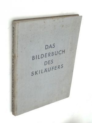 Das Bilderbuch des Skiläufers. 248 kinematographische Bilder: Fanck, Arnold
