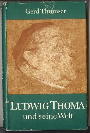 Ludwig Thoma und seine Welt: Thumser, Gerd
