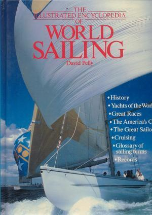 The Illustrated Encyclopedia of World Sailing