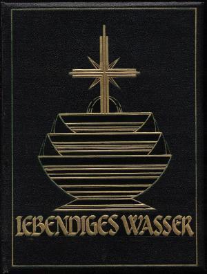 Lebendiges Wasser aus dem Lebensbrunnen Ein Erbauungsbuch: Kaessler, Georg (Neubearbeitung)