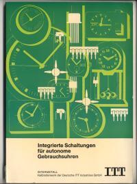 Integrierte Schaltungen für autonome Gebrauchsuhren. Ausgabe 1972. Mit 131 Abbildungen: ...