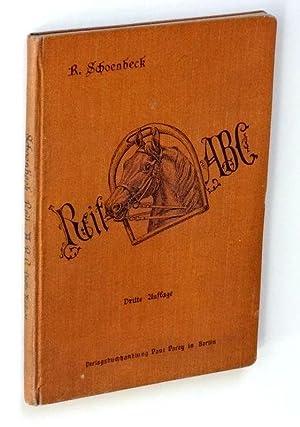 Reit-ABC. Kurze Anleitung zum Erlernen des Reitens: Schoenbeck, Richard