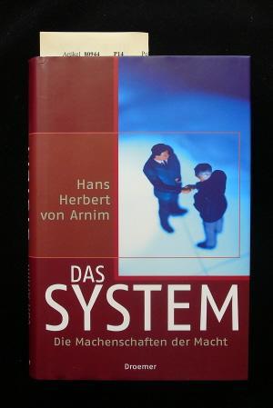Das System. Die Machenschaften der Macht. o.A.: Arnim, Hans Herbert.