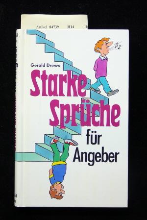 Starke Sprüche für Angeber. von Drews, Gerald.: Weltbild Verlag