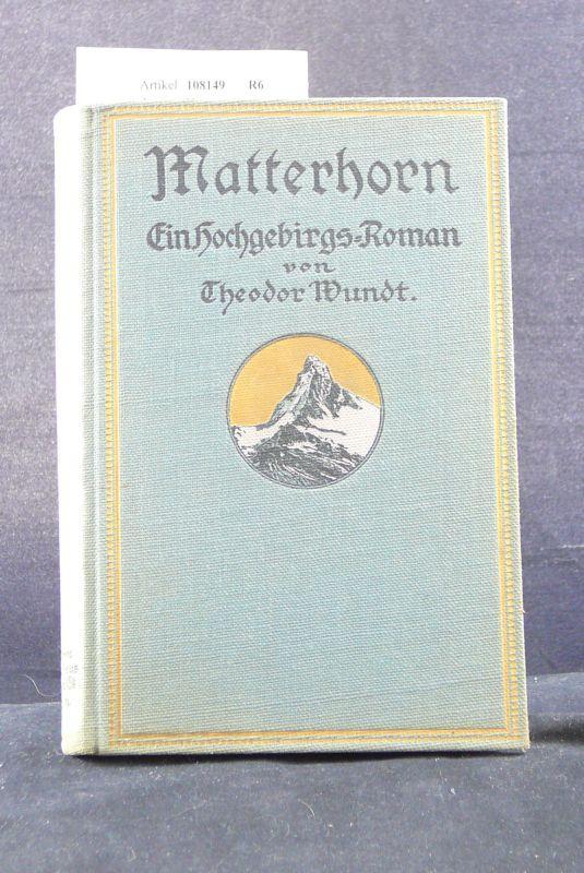 matterhorn ein hochgebirgs roman von theodor wundt zvab. Black Bedroom Furniture Sets. Home Design Ideas