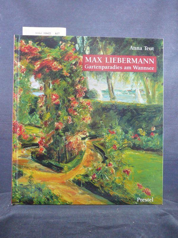 Max Liebermann. Gartenparadies am Wannsee. o.A.: Teut, Anna.