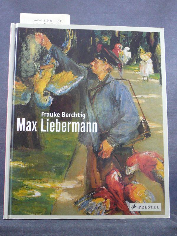 Max Liebermann. o.A.: Berchtig, Frauke.