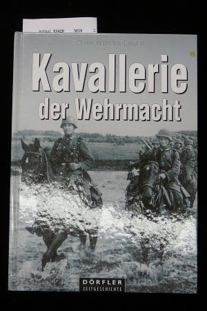 Kavallerie der Wehrmacht.: Richter, Klaus Christin.
